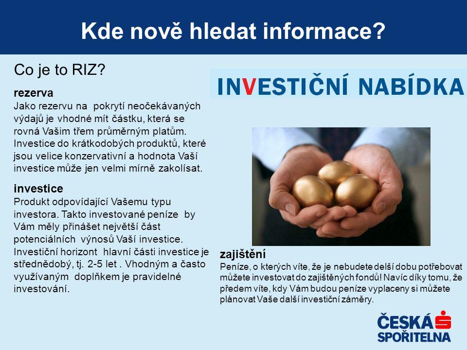 Kde nově hledat informace? Co je to RIZ? rezerva Jako rezervu na pokrytí neočekávaných výdajů je vhodné mít částku, která se rovná Vašim třem průměrný