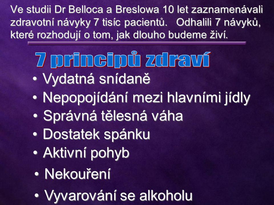 Vydatná snídaněVydatná snídaně Dostatek spánkuDostatek spánku Správná tělesná váhaSprávná tělesná váha Aktivní pohybAktivní pohyb NekouřeníNekouření Vyvarování se alkoholuVyvarování se alkoholu Nepopojídání mezi hlavními jídlyNepopojídání mezi hlavními jídly Ve studii Dr Belloca a Breslowa 10 let zaznamenávali zdravotní návyky 7 tisíc pacientů.