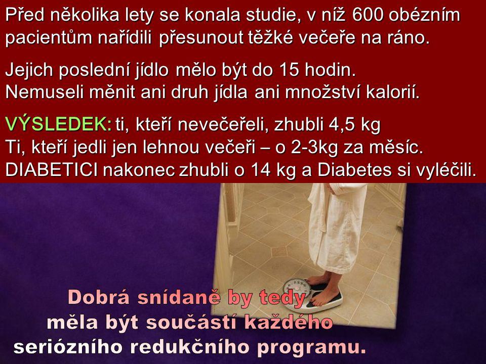 Zdravá hmotnost je NEBYTNÁ, chceme-li déle a šťastně Žít.KAŽDÝCH 5 kg váhy NAVÍC, totiž průměrně zkrac.