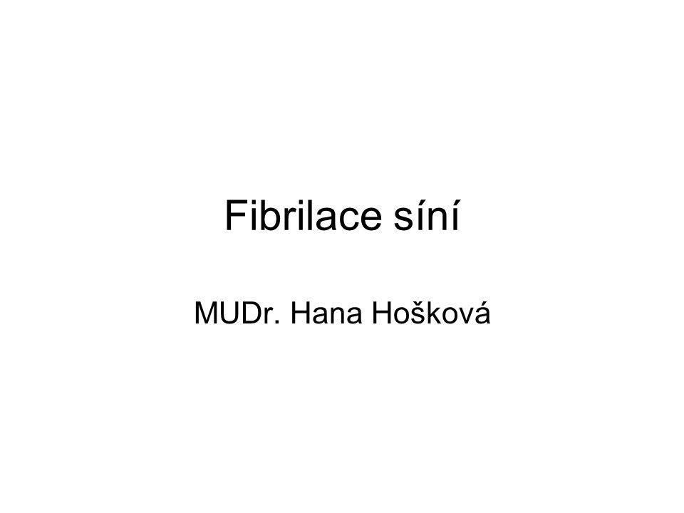 Fibrilace síní MUDr. Hana Hošková