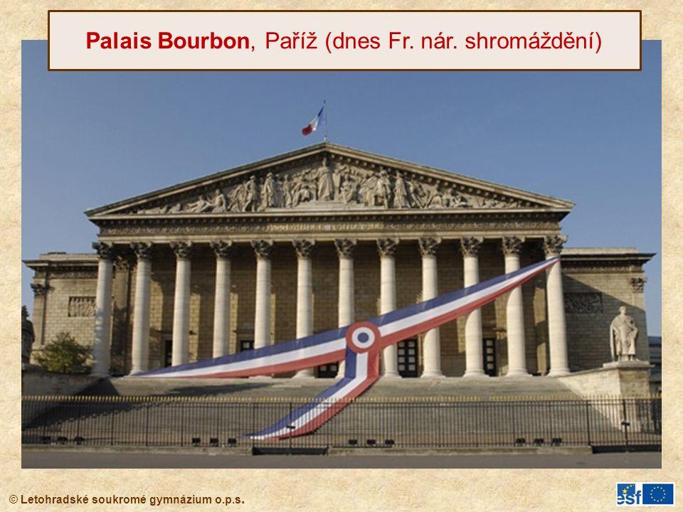 © Letohradské soukromé gymnázium o.p.s. Palais Bourbon, Paříž (dnes Fr. nár. shromáždění)