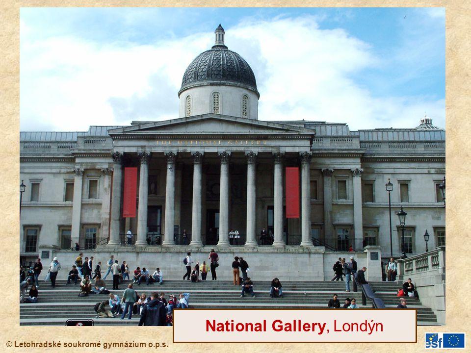 © Letohradské soukromé gymnázium o.p.s. National Gallery, Londýn
