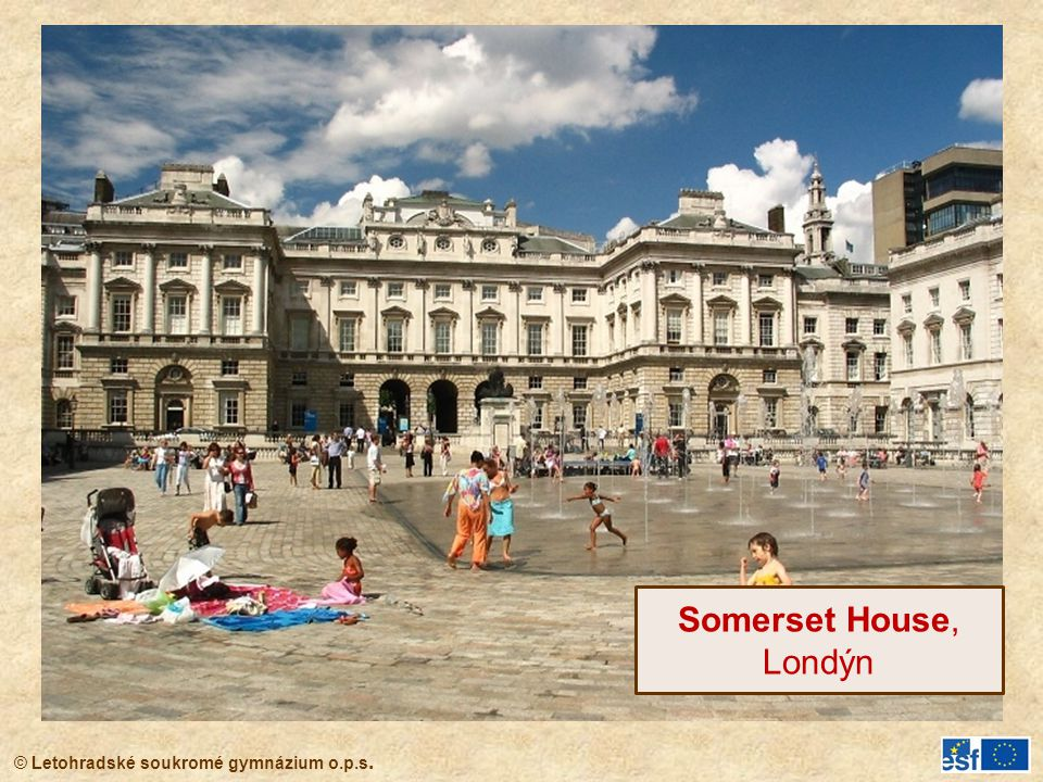© Letohradské soukromé gymnázium o.p.s. Somerset House, Londýn