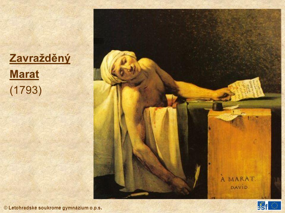 © Letohradské soukromé gymnázium o.p.s. Zavražděný Marat (1793)