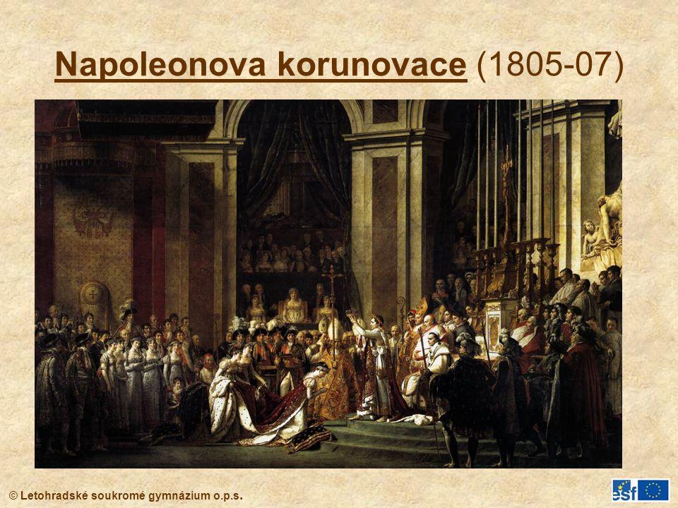 © Letohradské soukromé gymnázium o.p.s. Napoleonova korunovace (1805-07)