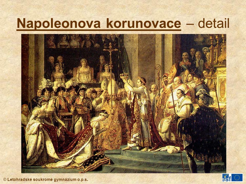 © Letohradské soukromé gymnázium o.p.s. Napoleonova korunovace – detail