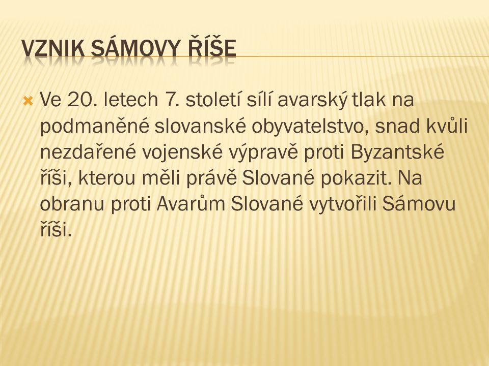  Ve 20. letech 7. století sílí avarský tlak na podmaněné slovanské obyvatelstvo, snad kvůli nezdařené vojenské výpravě proti Byzantské říši, kterou m