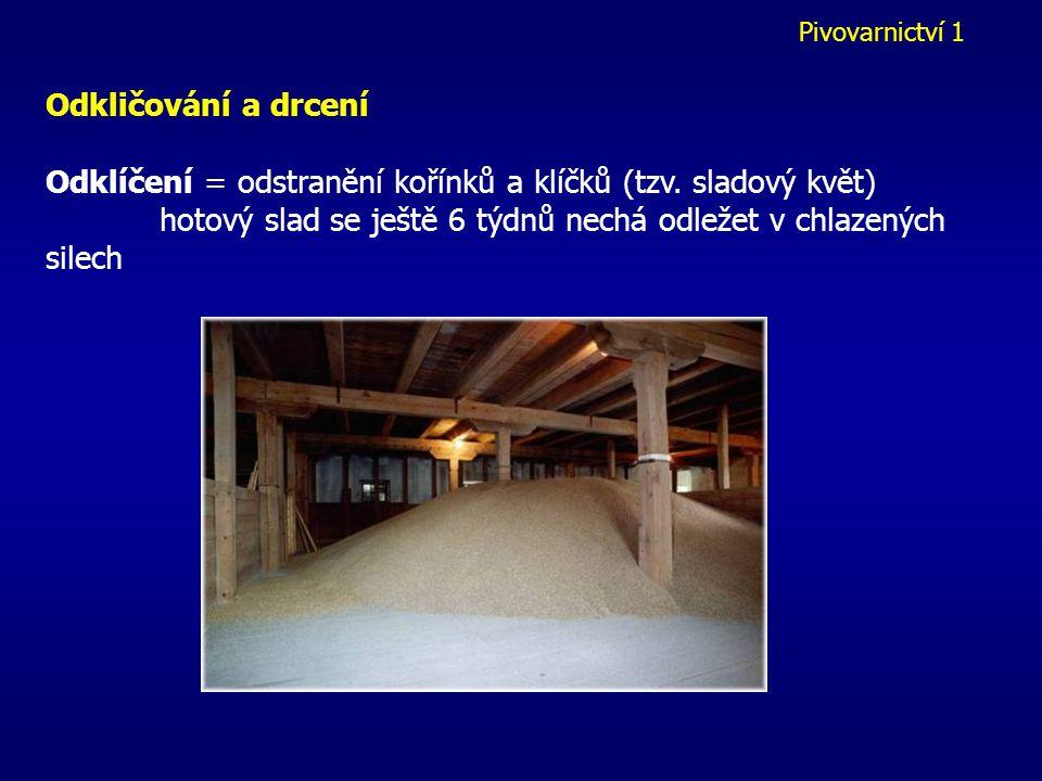 Pivovarnictví 1 6) Hvozdění = přeměna zeleného sladu na hotový slad (2 dny) - snížení obsahu vody ve sladu pod 4% -zastavení vegetačních pochodů při z