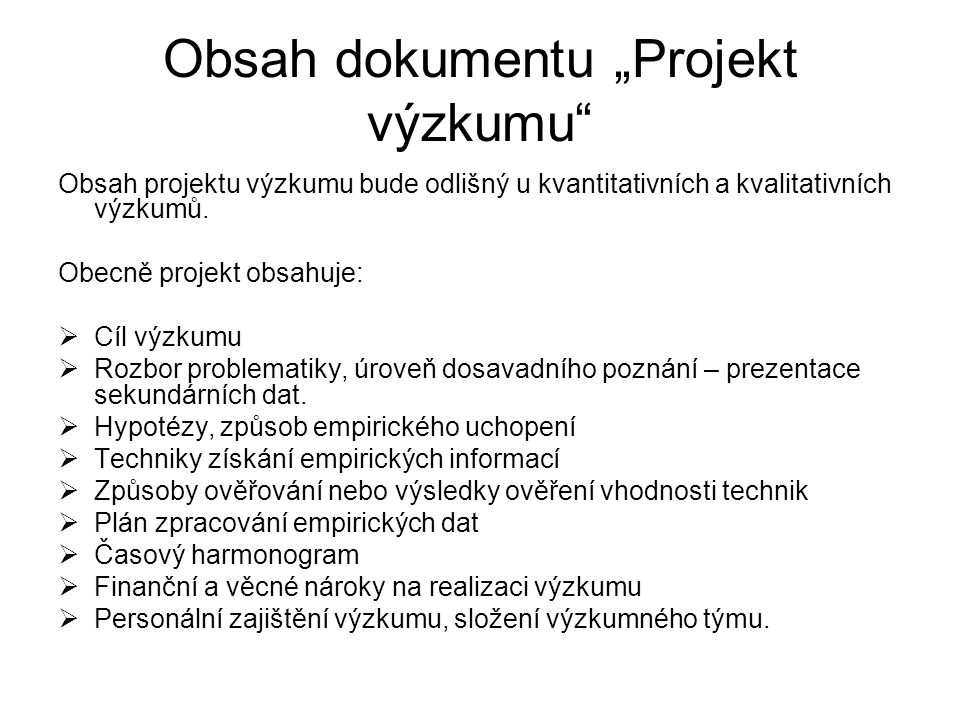 """Obsah dokumentu """"Projekt výzkumu Obsah projektu výzkumu bude odlišný u kvantitativních a kvalitativních výzkumů."""