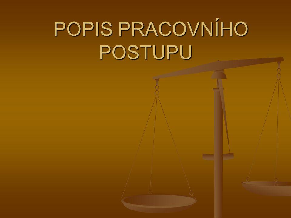 POPIS PRACOVNÍHO POSTUPU POPIS PRACOVNÍHO POSTUPU