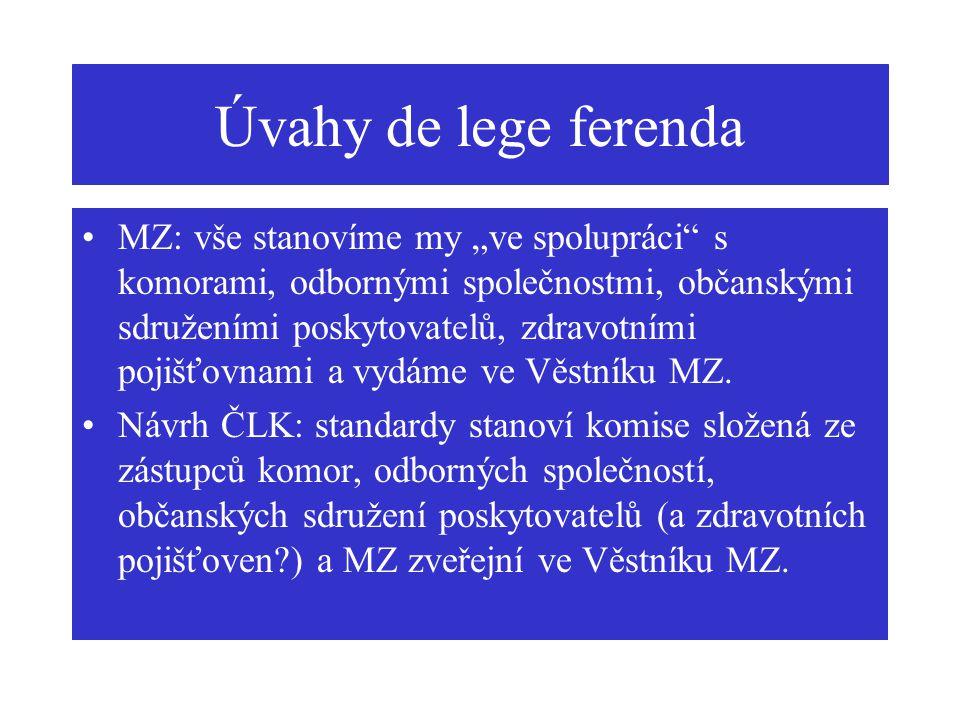 """Úvahy de lege ferenda MZ: vše stanovíme my """"ve spolupráci"""" s komorami, odbornými společnostmi, občanskými sdruženími poskytovatelů, zdravotními pojišť"""