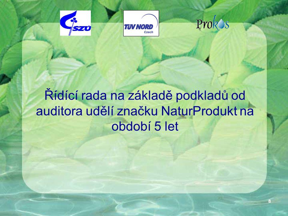 8 Řídící rada na základě podkladů od auditora udělí značku NaturProdukt na období 5 let