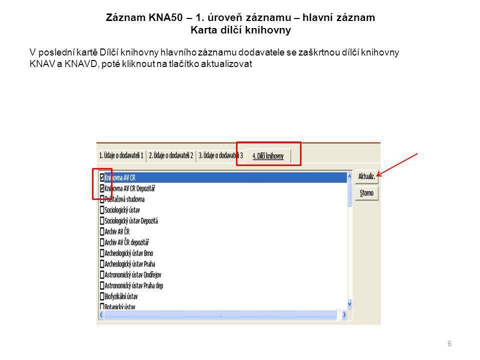 Záznam KNA50 – 1. úroveň záznamu – hlavní záznam Karta dílčí knihovny V poslední kartě Dílčí knihovny hlavního záznamu dodavatele se zaškrtnou dílčí k
