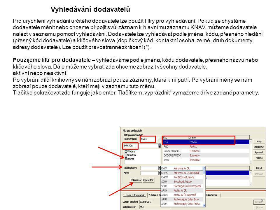 Pro urychlení vyhledání určitého dodavatele lze použít filtry pro vyhledávání.