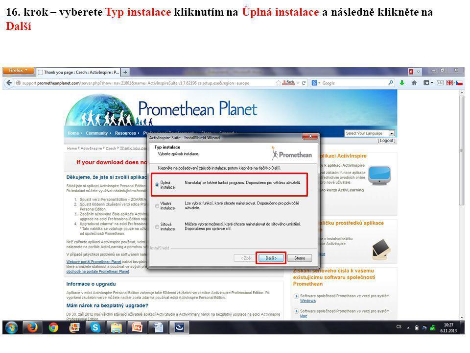 16. krok – vyberete Typ instalace kliknutím na Úplná instalace a následně klikněte na Další