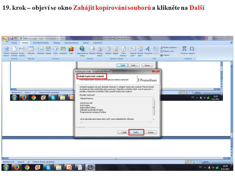 19. krok – objeví se okno Zahájit kopírování souborů a klikněte na Další