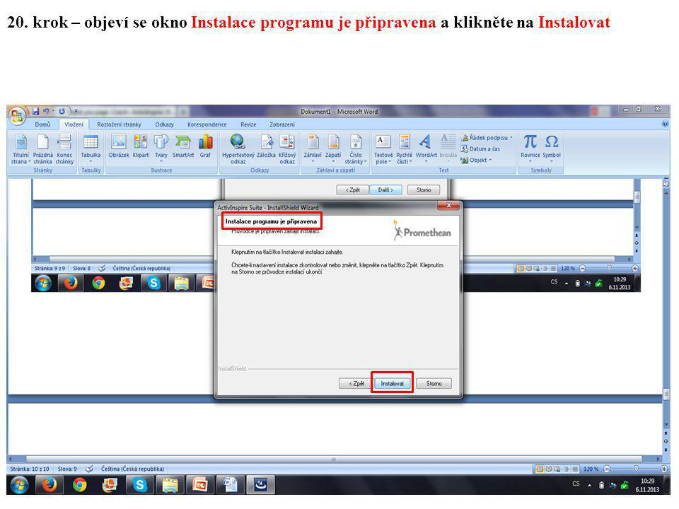 20. krok – objeví se okno Instalace programu je připravena a klikněte na Instalovat