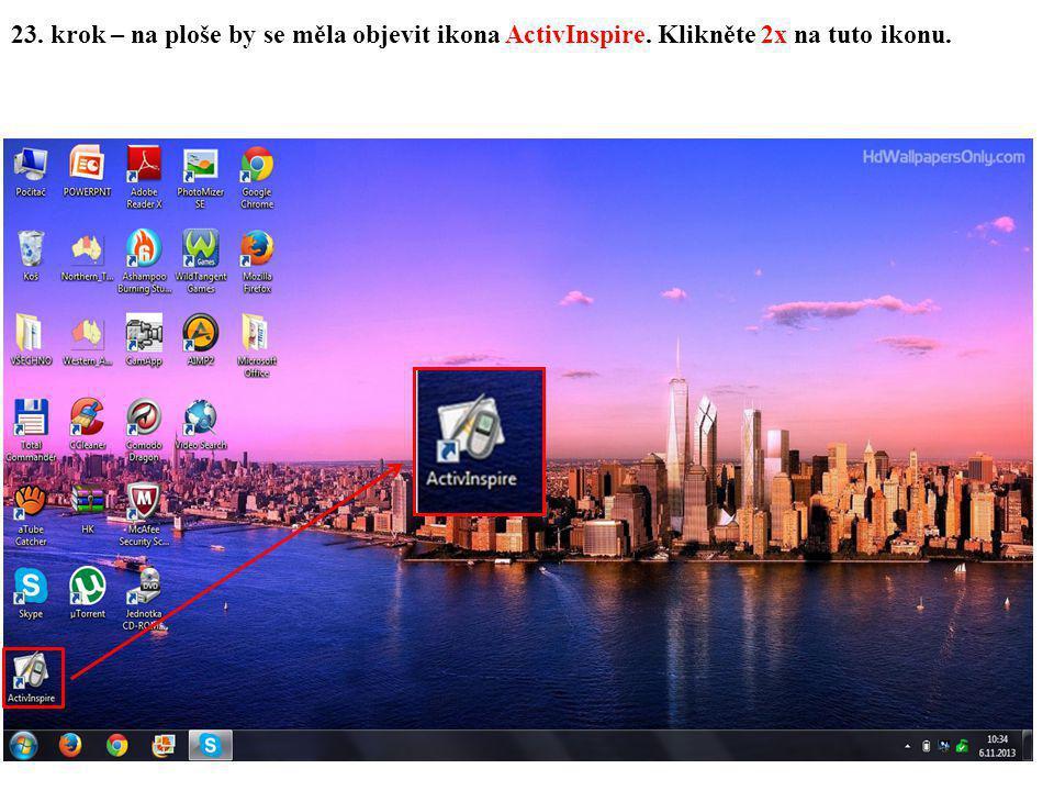 23. krok – na ploše by se měla objevit ikona ActivInspire. Klikněte 2x na tuto ikonu.