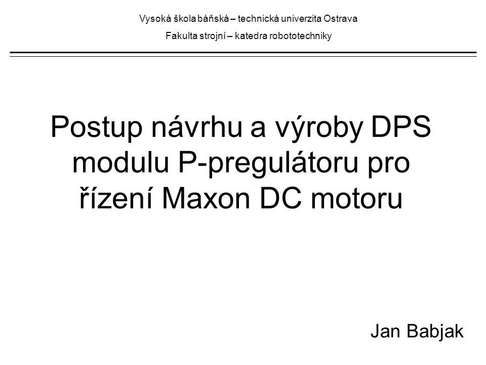 Postup návrhu a výroby DPS Krok 1 – Prvotní idea modulu, blokové schéma, návrh vlastností, základní volba součástek.