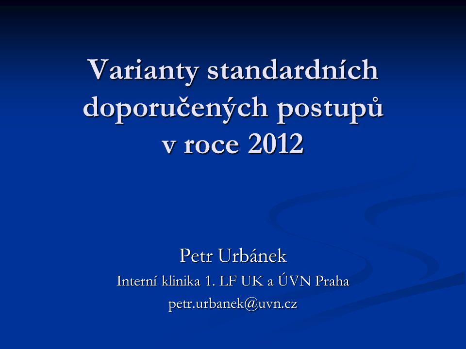 Varianty standardních doporučených postupů v roce 2012 Petr Urbánek Interní klinika 1.