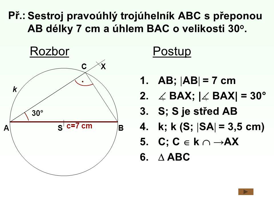 Sestroj pravoúhlý trojúhelník ABC s přeponou AB délky 7 cm a úhlem BAC o velikosti 30 o.