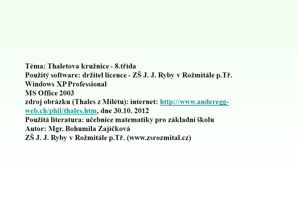 Téma: Thaletova kružnice - 8.třída Použitý software: držitel licence - ZŠ J.