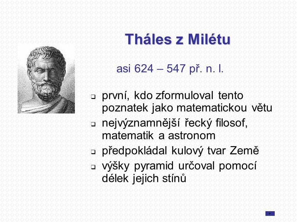Tháles z Milétu asi 624 – 547 př.n. l.
