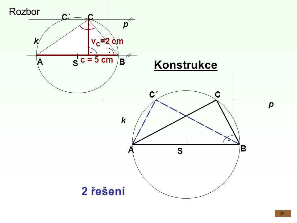 A C B S k c = 5 cm C´ p v c =2 cm Konstrukce A k B p S CC´ 2 řešení Rozbor