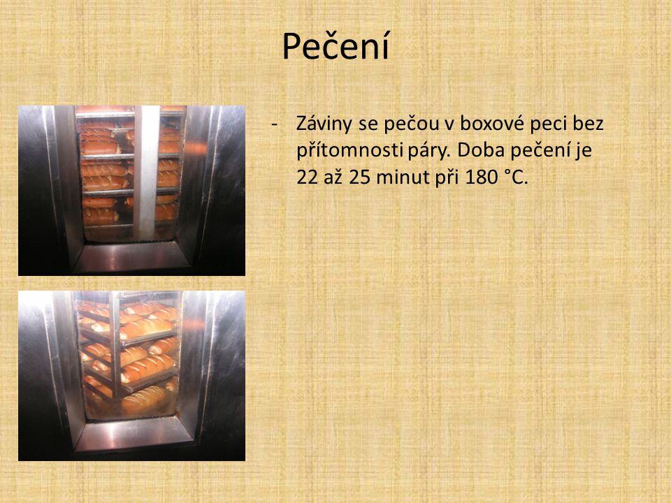 Pečení -Záviny se pečou v boxové peci bez přítomnosti páry. Doba pečení je 22 až 25 minut při 180 °C.