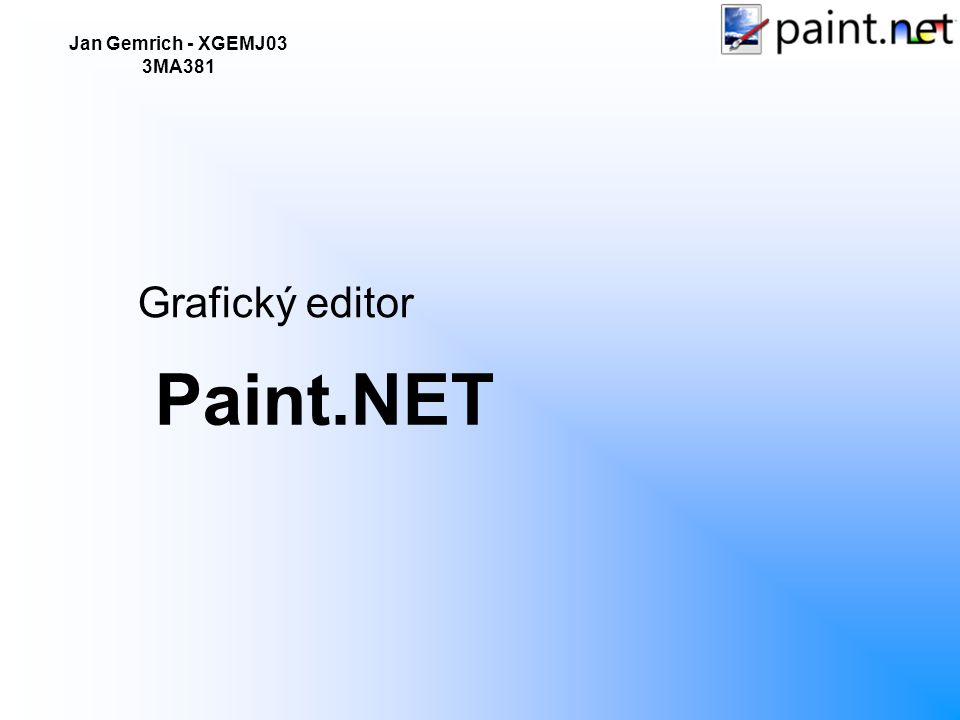Jan Gemrich - XGEMJ03 3MA381 Paint.NET Grafický editor