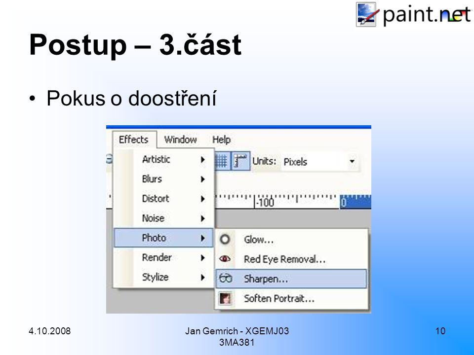 4.10.2008Jan Gemrich - XGEMJ03 3MA381 10 Postup – 3.část Pokus o doostření