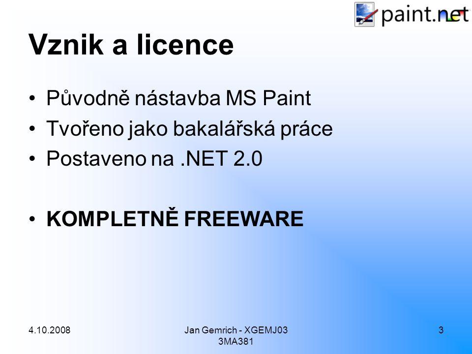 4.10.2008Jan Gemrich - XGEMJ03 3MA381 3 Vznik a licence Původně nástavba MS Paint Tvořeno jako bakalářská práce Postaveno na.NET 2.0 KOMPLETNĚ FREEWAR