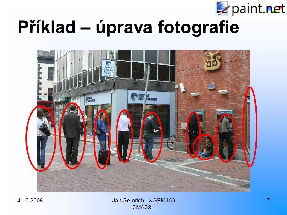 4.10.2008Jan Gemrich - XGEMJ03 3MA381 7 Příklad – úprava fotografie