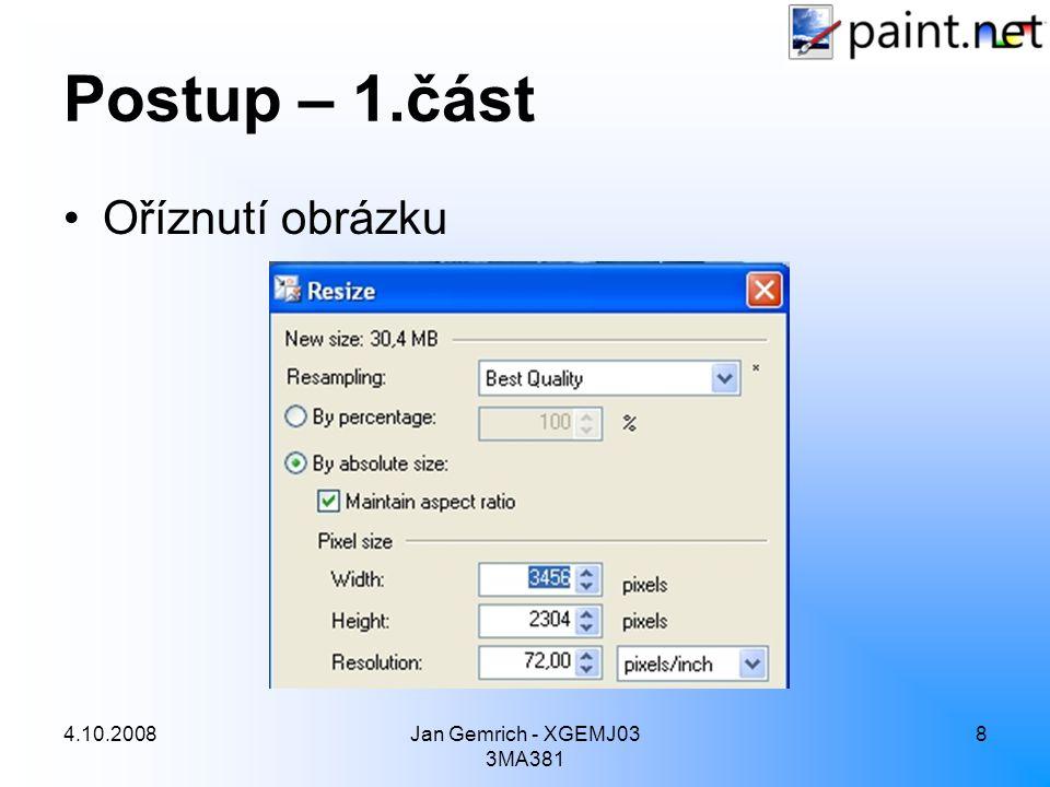 4.10.2008Jan Gemrich - XGEMJ03 3MA381 8 Postup – 1.část Oříznutí obrázku