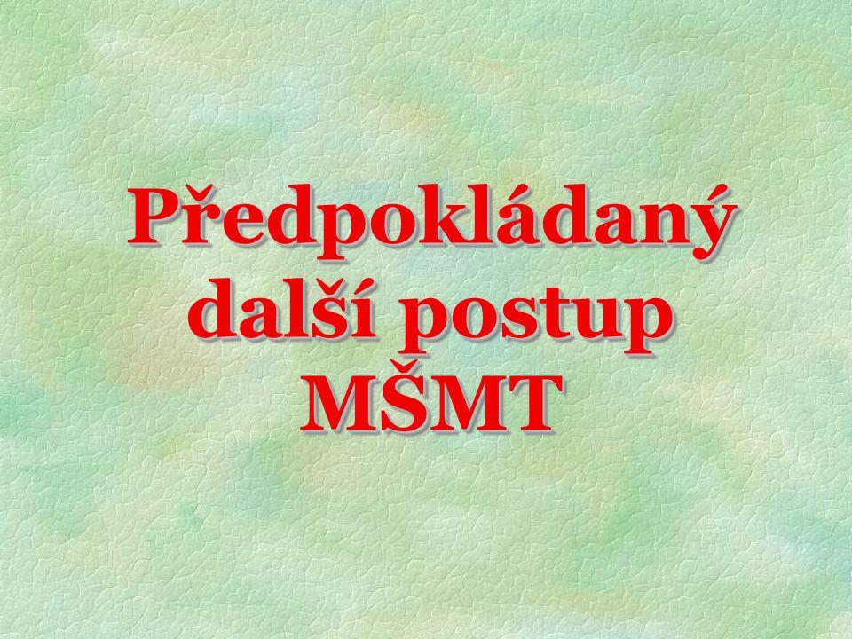 Předpokládaný další postup MŠMT