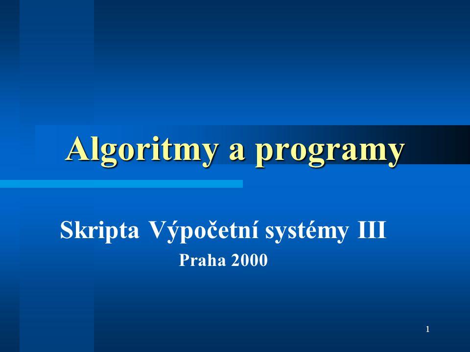 1 Algoritmy a programy Skripta Výpočetní systémy III Praha 2000
