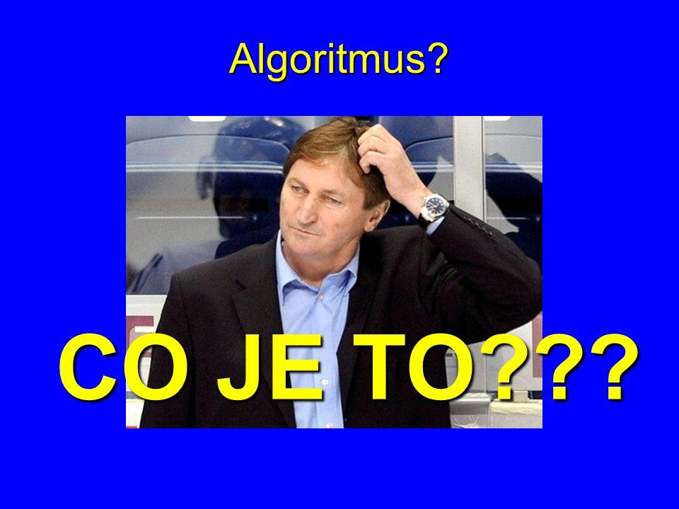 Algoritmus? CO JE TO???