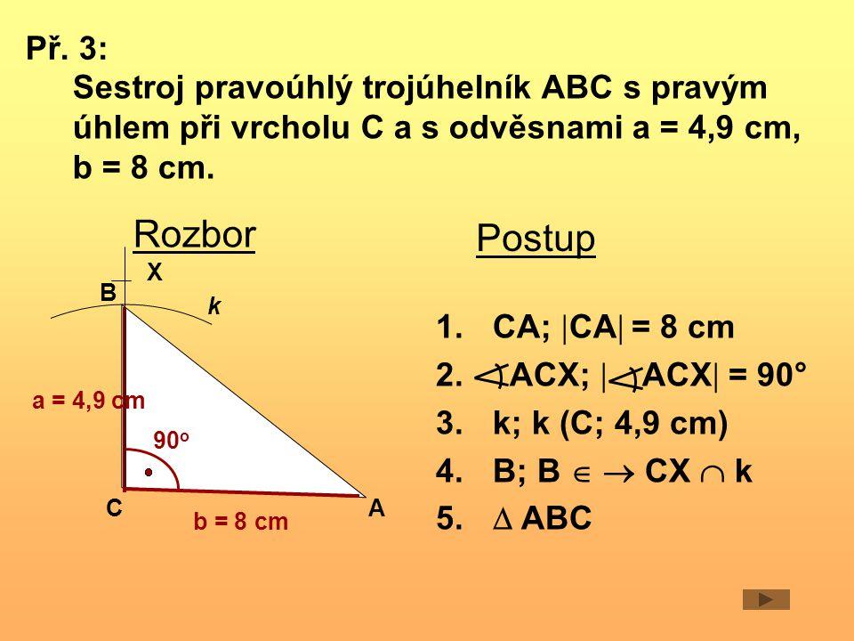 C B X k b = 8 cm AC 90 o B X k a = 4,9 cm A 1.CA;  CA  = 8 cm 2.