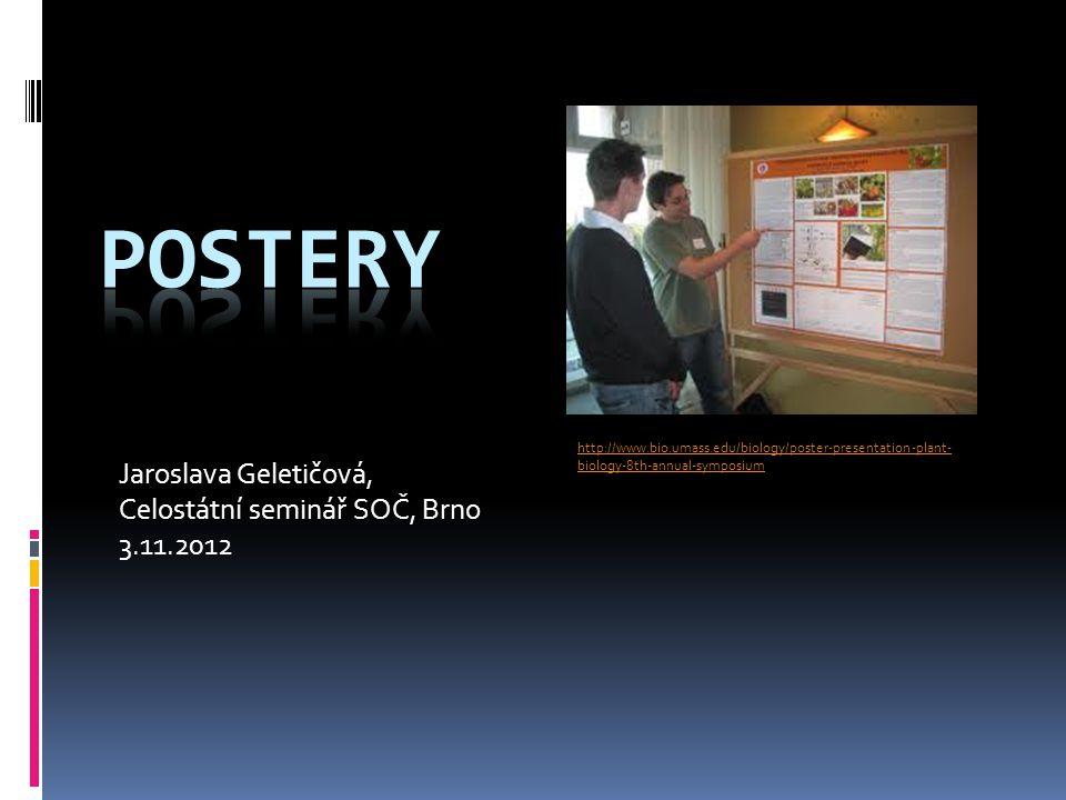 Jaroslava Geletičová, Celostátní seminář SOČ, Brno 3.11.2012 http://www.bio.umass.edu/biology/poster-presentation-plant- biology-8th-annual-symposium
