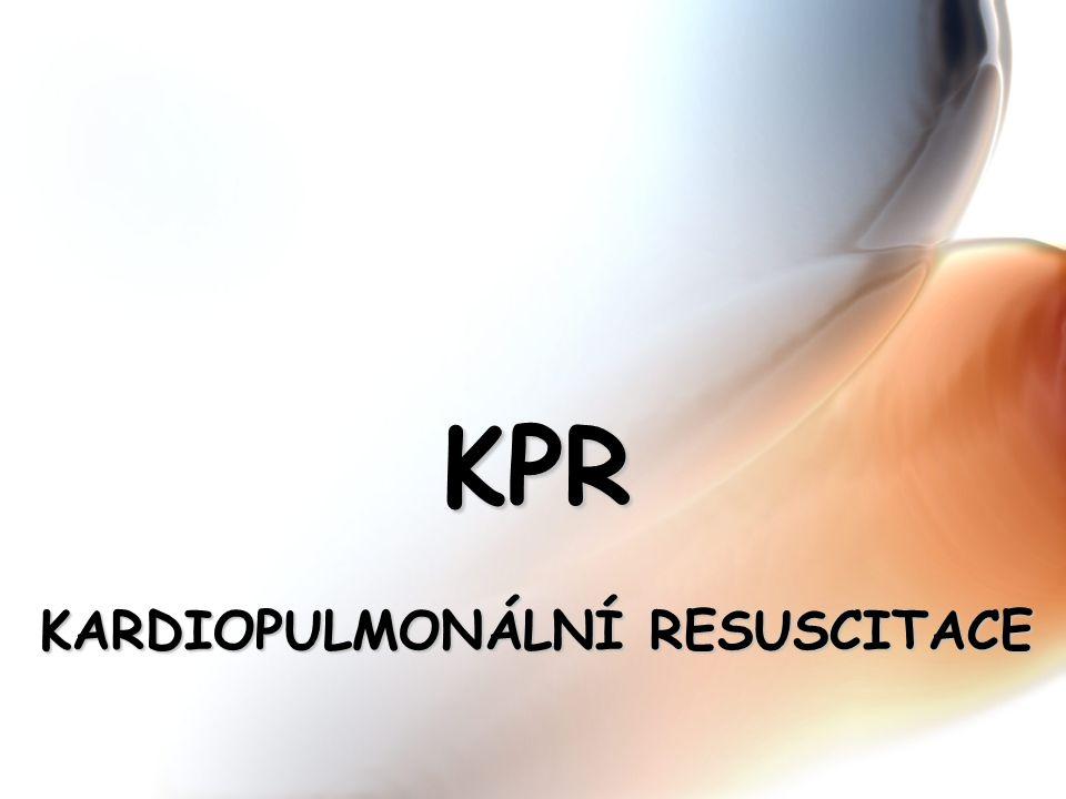 KPR KARDIOPULMONÁLNÍ RESUSCITACE