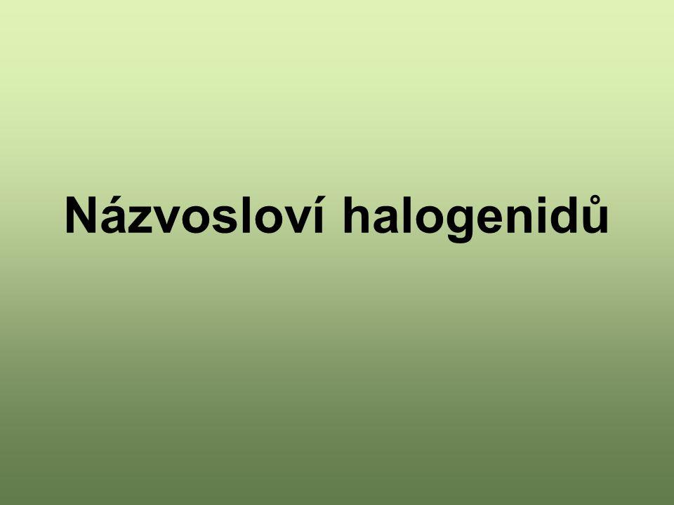 Definice halogenidů Halogenidy jsou dvouprvkové sloučeniny halogenů (F, Cl, Br, I) s jiným prvkem.