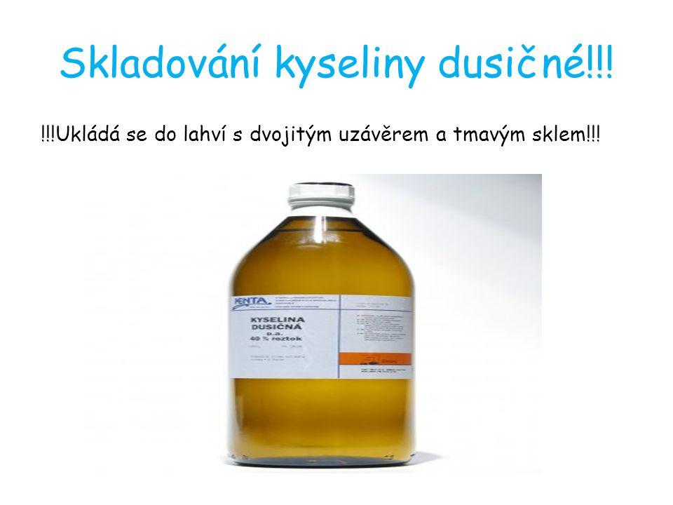 Skladování kyseliny dusičné!!! !!!Ukládá se do lahví s dvojitým uzávěrem a tmavým sklem!!!
