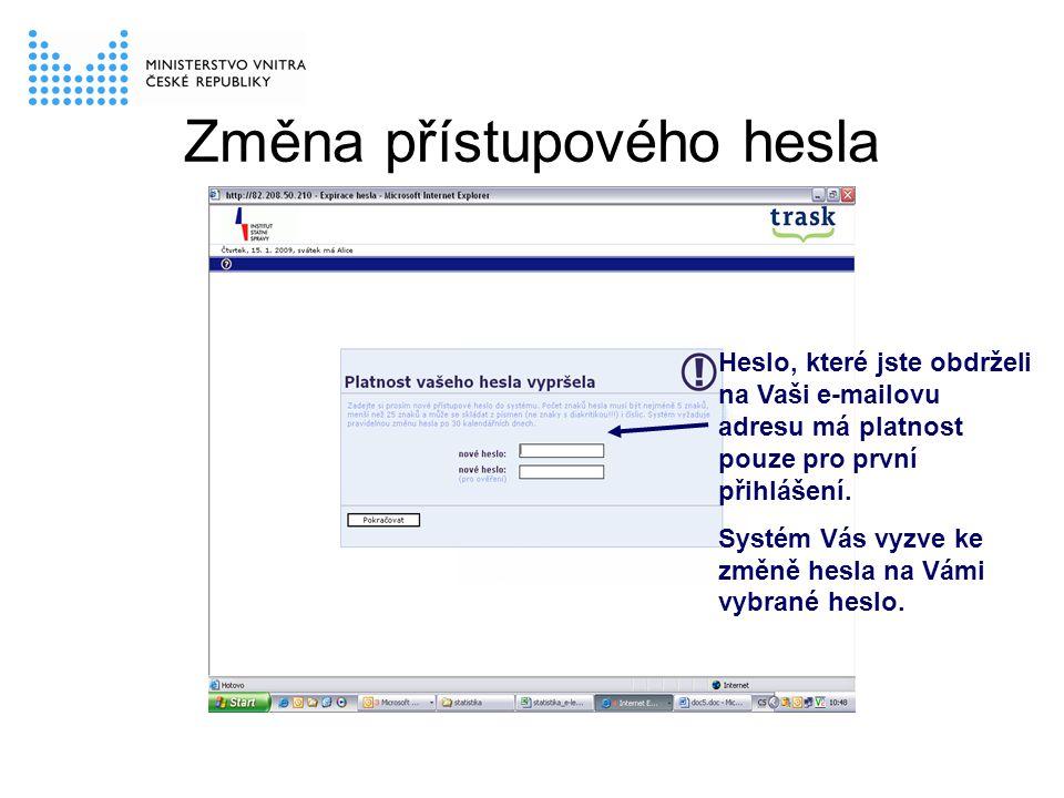 Změna přístupového hesla Heslo, které jste obdrželi na Vaši e-mailovu adresu má platnost pouze pro první přihlášení. Systém Vás vyzve ke změně hesla n