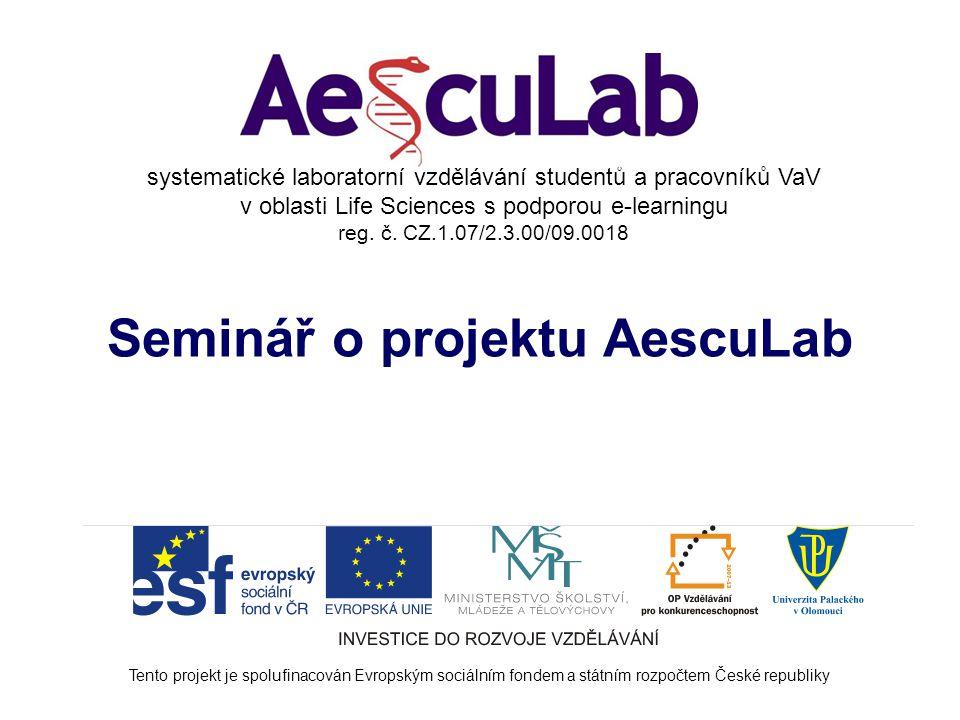 Portál projektu www.aesculab.cz www.aesculab.portal.cz Možnost - plná elektronická verze modulu - stažení informací v pdf souboru - účastnit se diskuse - vkládat dotazy - přihlásit se na workshopy