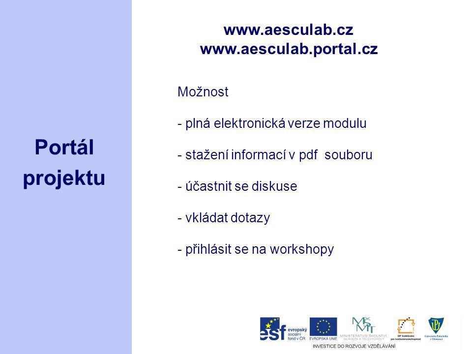 Portál projektu www.aesculab.cz www.aesculab.portal.cz Možnost - plná elektronická verze modulu - stažení informací v pdf souboru - účastnit se diskus