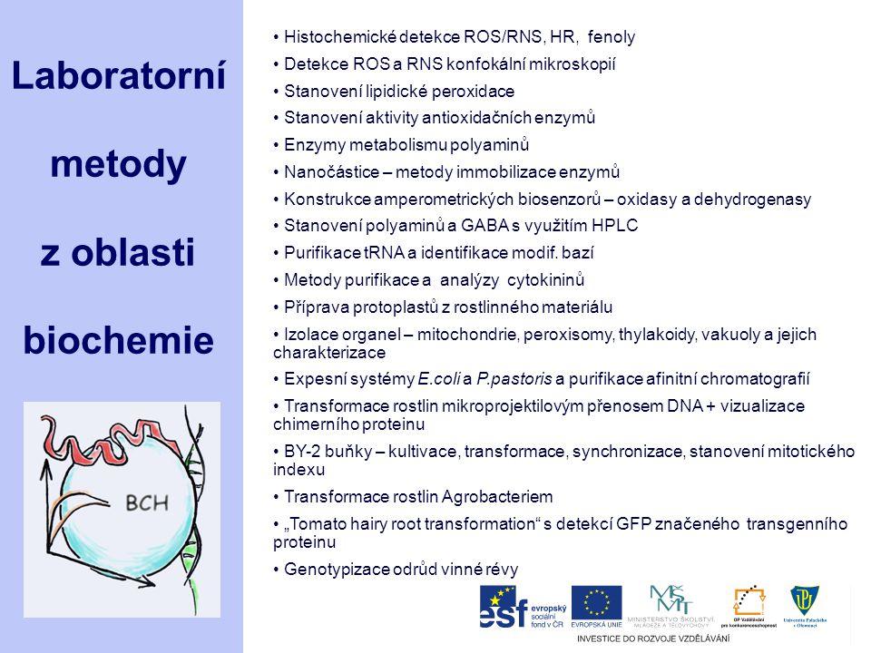 Laboratorní metody z oblasti biochemie Histochemické detekce ROS/RNS, HR, fenoly Detekce ROS a RNS konfokální mikroskopií Stanovení lipidické peroxida