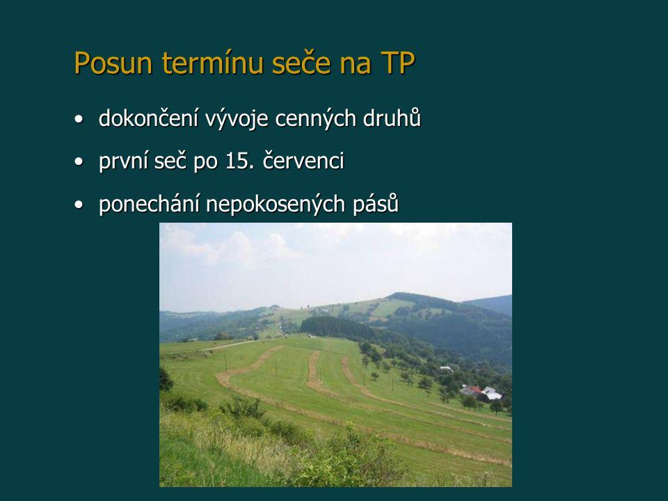 Posun termínu seče na TP dokončení vývoje cenných druhůdokončení vývoje cenných druhů první seč po 15.