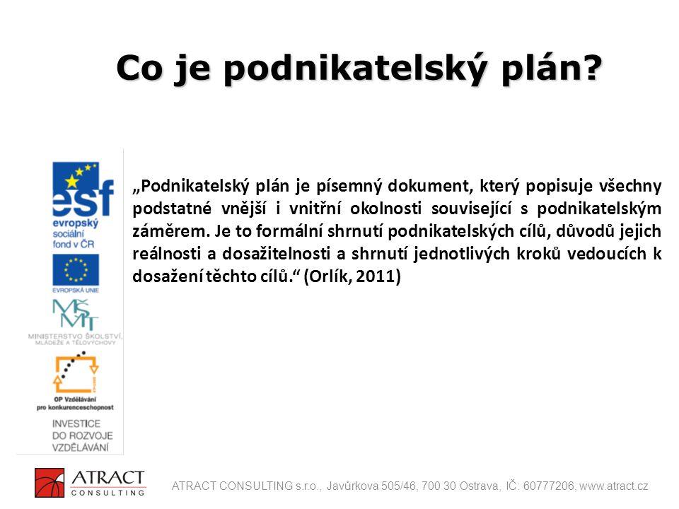 Postup při tvorbě plánu: SWOT analýza firmy ATRACT CONSULTING s.r.o., Javůrkova 505/46, 700 30 Ostrava, IČ: 60777206, www.atract.cz