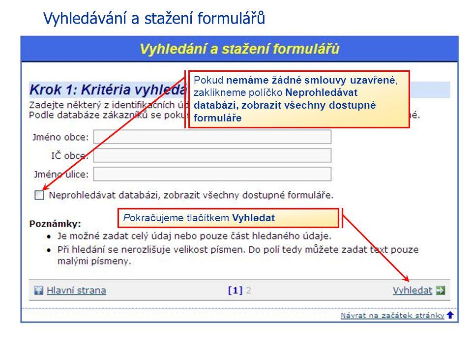 24 eGON Centrum Holešov http://qca.postsignum.cz/projects/czechpoint/getforms.php http://qca.postsignum.cz/projects/czechpoint/getforms.php Pokud neví