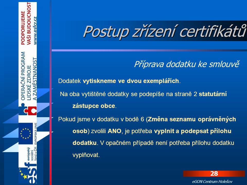 27 eGON Centrum Holešov Pokud má obec uzavřenou smlouvu na poskytování služeb pouze kvalifikované nebo pouze komerční autority stáhne si z webových st